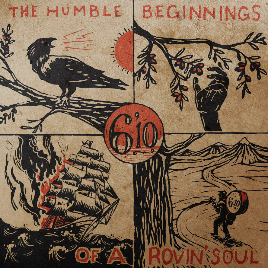 """6'10 (Flatfoot 56) release debut album """"The Humble Beginnings of a rovin' Soul"""" in Europe on January, 9"""