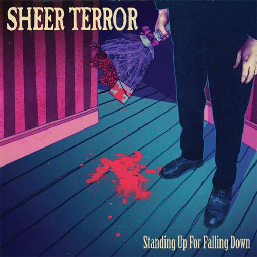 Sheer Terror – Standing up for falling down
