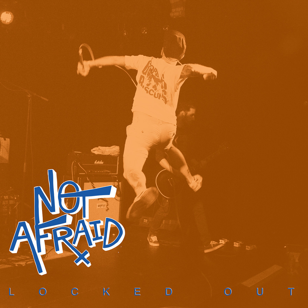Not Afraid – Locked Out