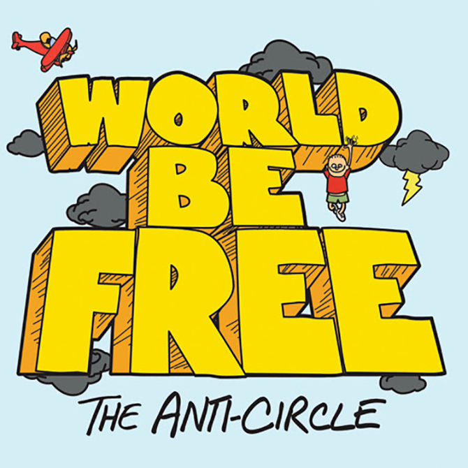 World Be Free – The Anti Circle
