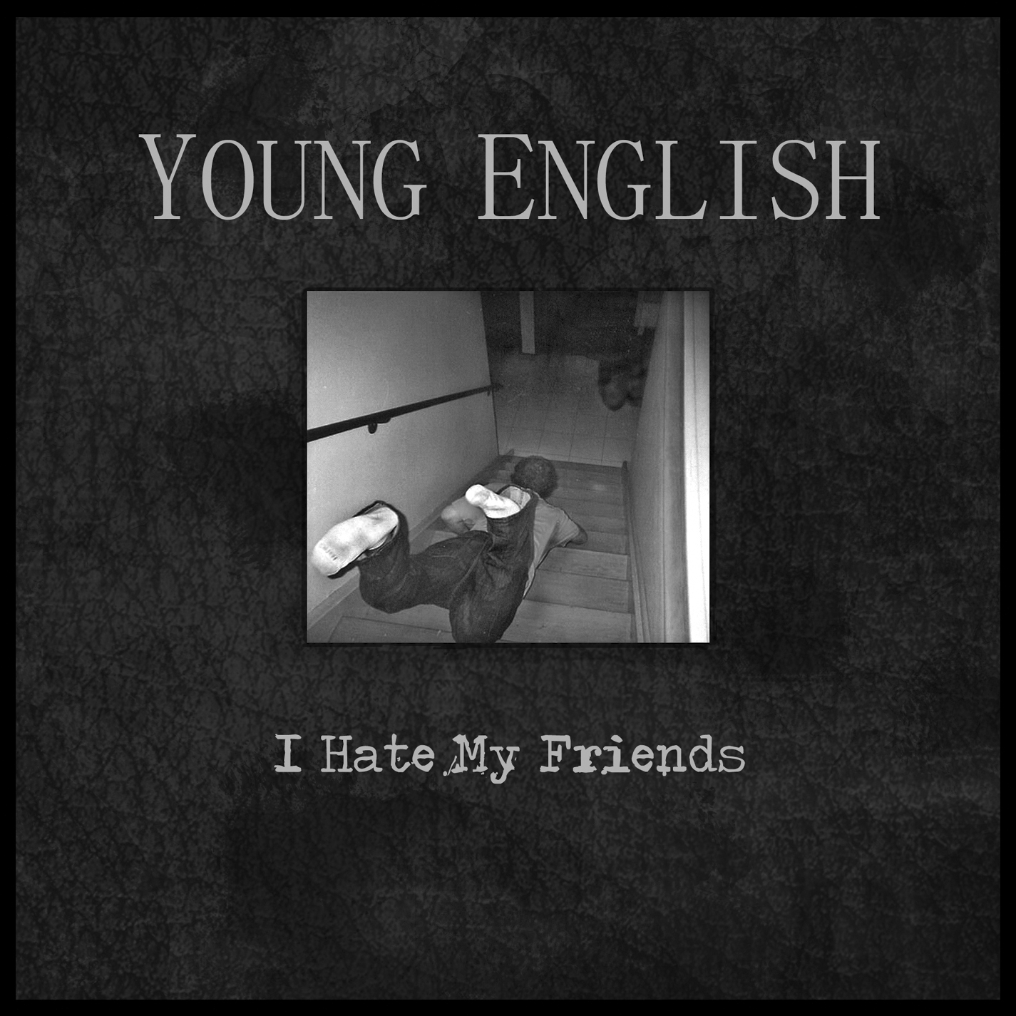 Young English – I Hate My Friends