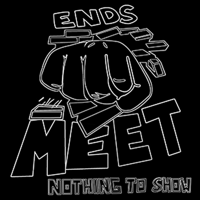 Ends Meet – Nothing to show