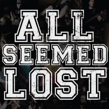 All Seemed Lost – s/t