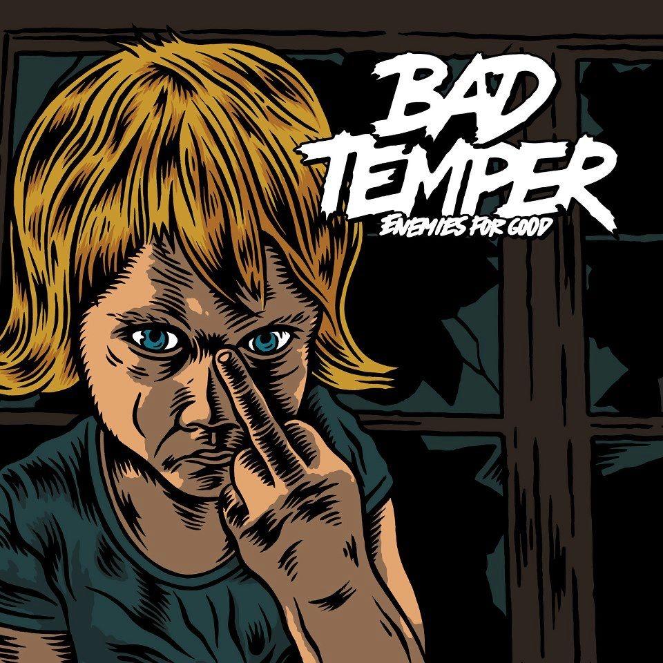"Bad Temper streams their debut album ""Enemies For Good"""
