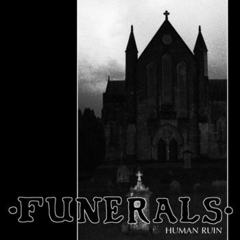 Funerals – 'Human Ruin' 7″