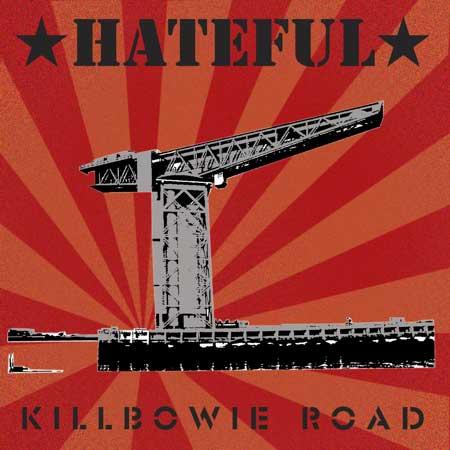Hateful – Killbowie Road