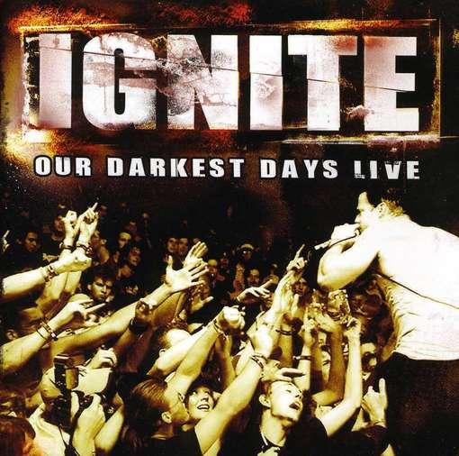 Ignite – Our Darkest Days Live DVD + CD
