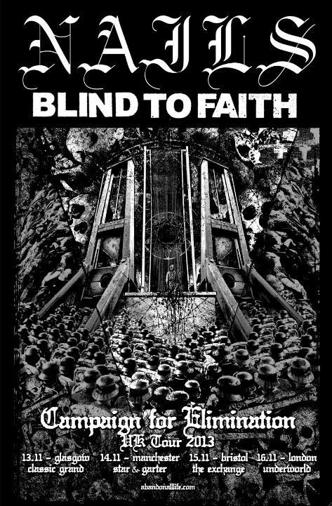 Nails and Blind To Faith UK tour