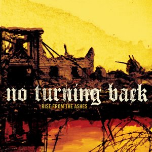 No Turning Back – Rise From The Ashes