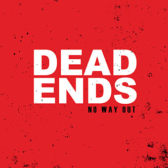 No Way Out – Dead Ends