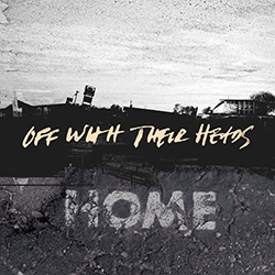 "Off With Their Heads stream new record ""Home"""