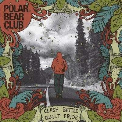 Polar Bear Club – Clash Battle Guilt Pride