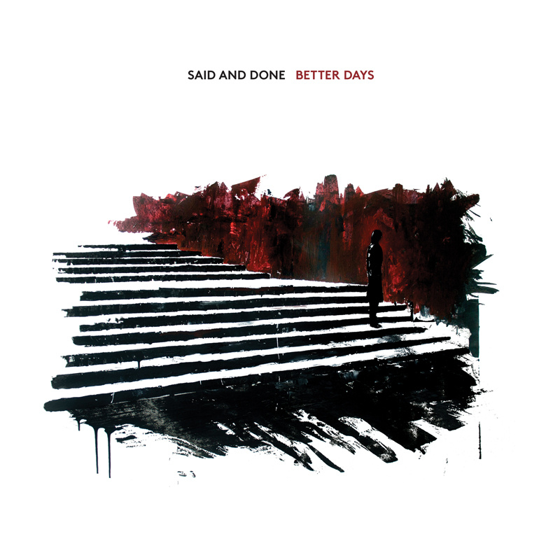 Said And Done – Better Days