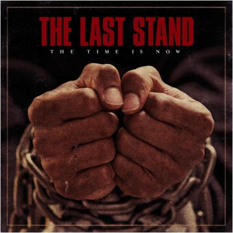 "The Last Stand ""Time Time Is Now"" release date and track listing"
