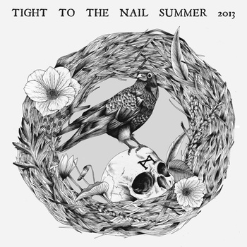 Tight To The Nail unleash summer 2013 sampler