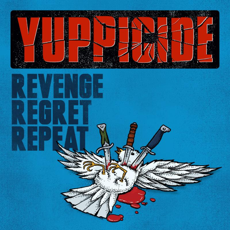Yuppicide – Revenge Regret Repeat
