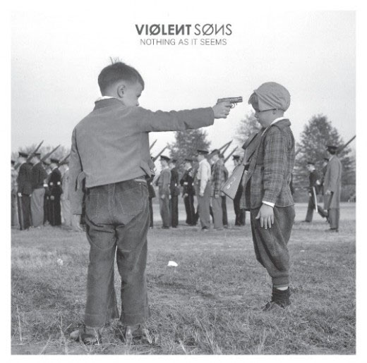 Violent Sons – Nothing As It Seems